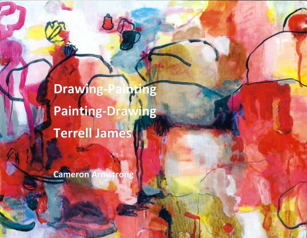 Terrell James: Drawing-Painting Painting-Drawing