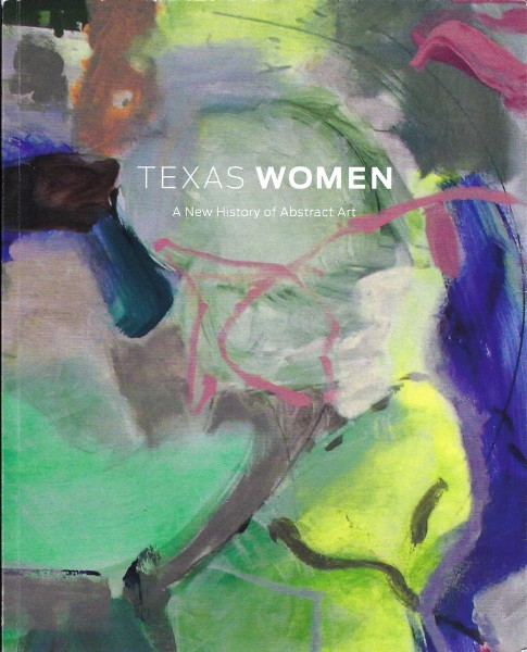 Texas Women: A New History of Abstract Art