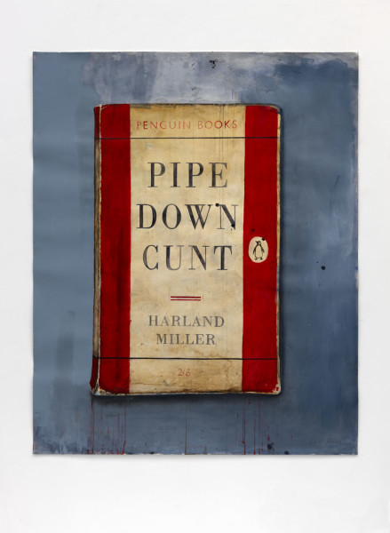 Harland Miller Pipe Down Cunt 2012 watercolour and acrylic on paper 152 x 122 cm paper size 165.5 x 135 cm framed