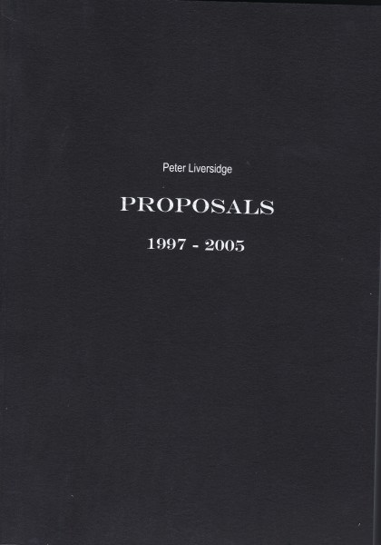 Peter Liversidge: Selected Proposals, 1997-2005