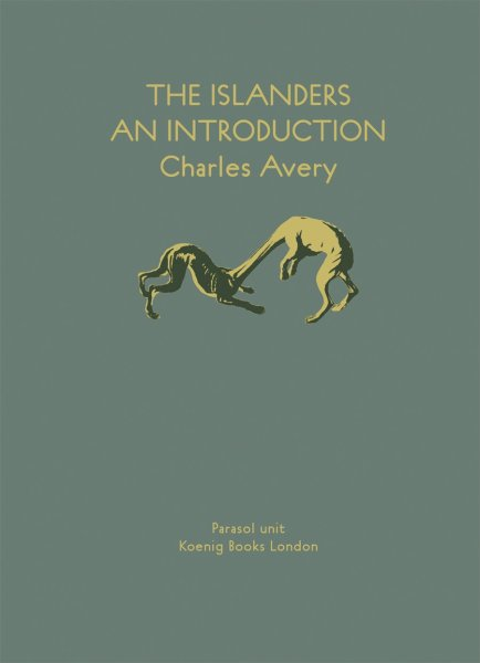 Charles Avery: The Islanders: An Introduction