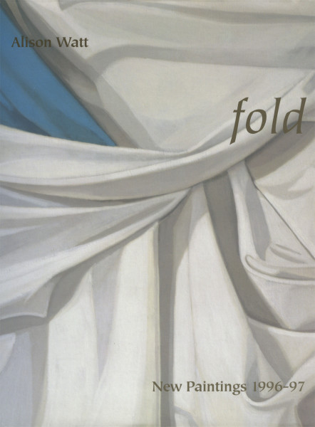 Alison Watt: Fold: New Paintings 1996-1997