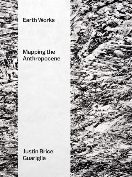 Earth Works: Mapping the Anthropocene