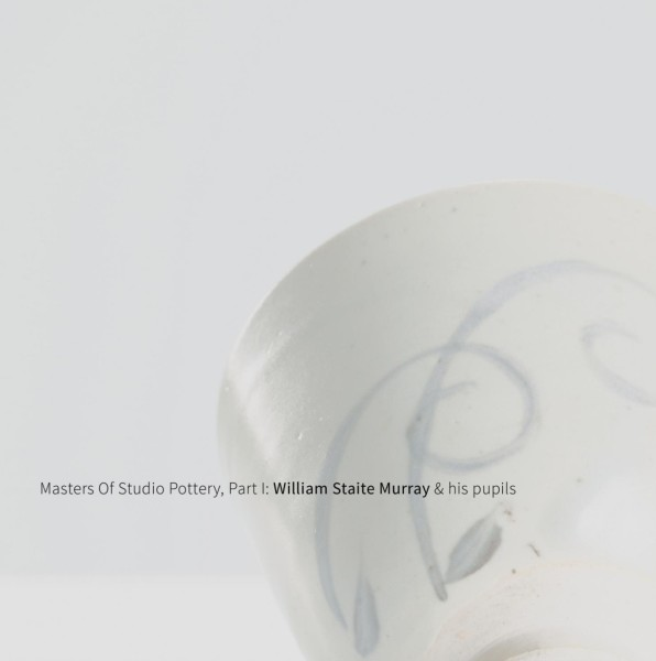 MASTERS OF STUDIO POTTERY, PART I / WILLIAM STAITE MURRAY & HIS PUPILS