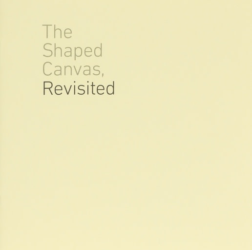 The Shaped Canvas, Revisited (Booklet)