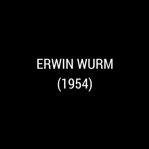 Erwin Wurm -