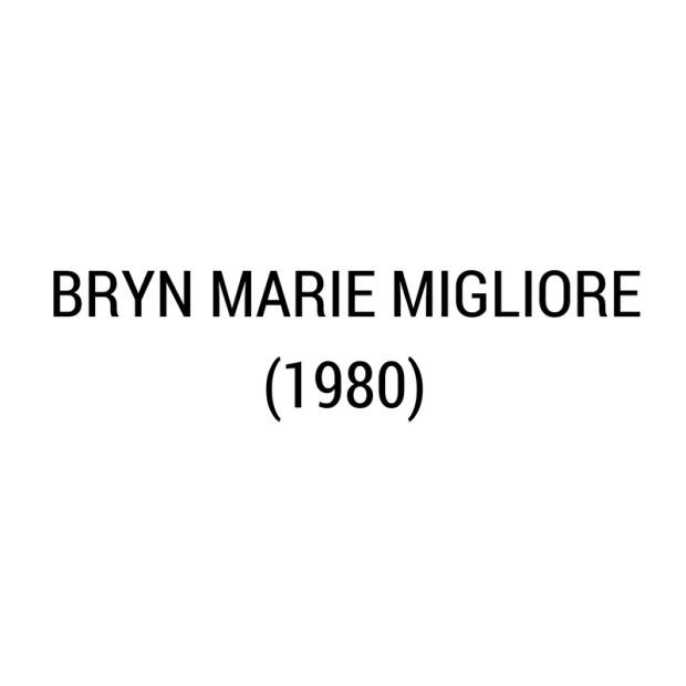 Bryn Marie Migliore -