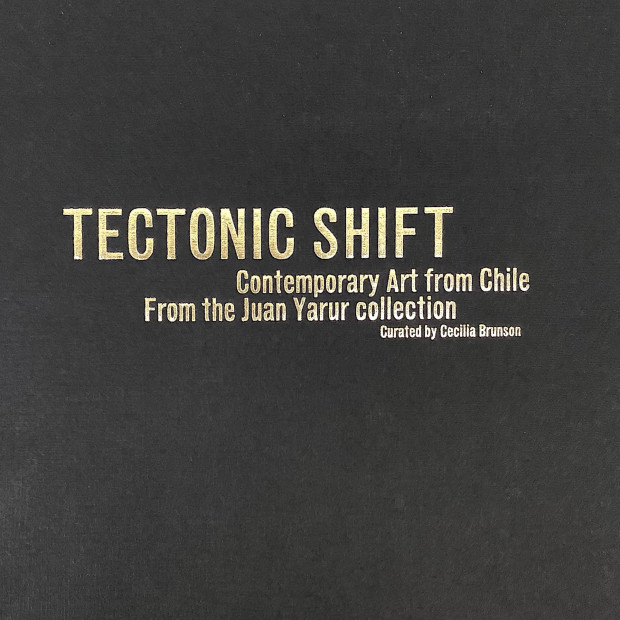 Tectonic Shift: Contemporary Art from Chile
