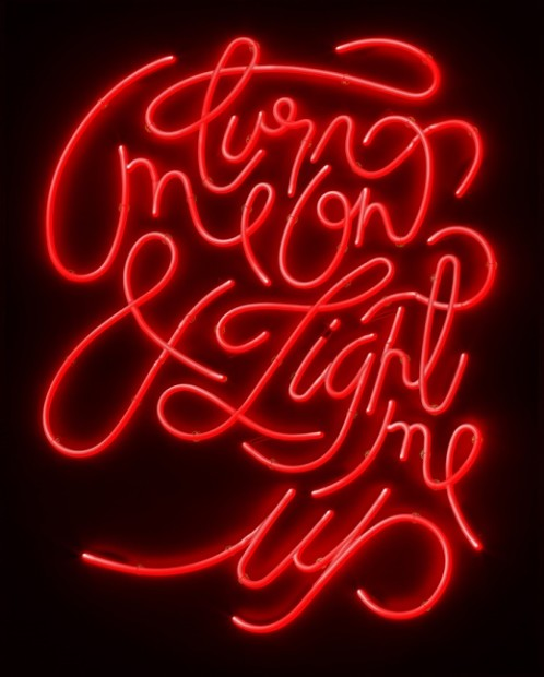 Courty Neon Art, Turn Me On & Light Me Up