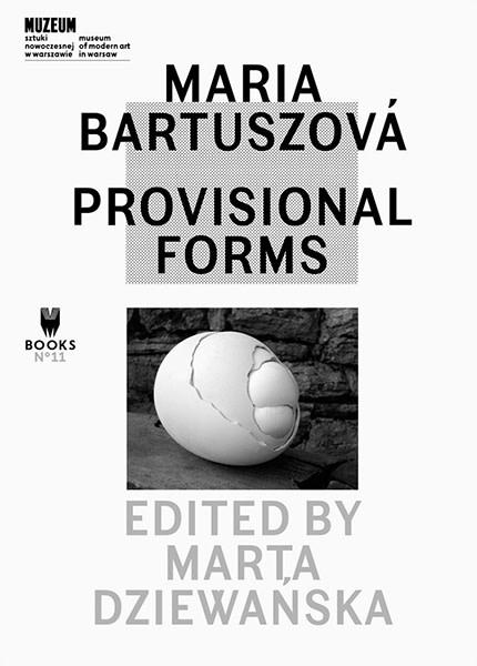 Maria Bartuszova, Provisional Forms