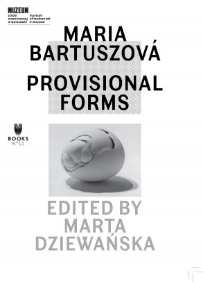 Maria Bartuszova Provisional Forms