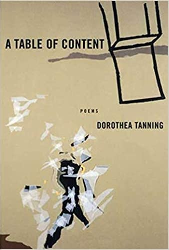 Dorothea Tanning , A Table of Content