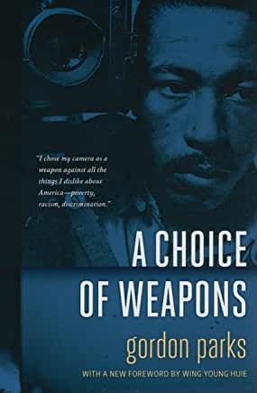 Gordon Parks , A Choice of Weapons