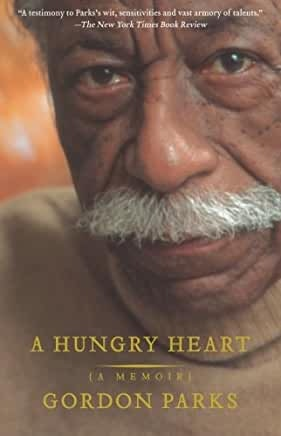 Gordon Parks, A Hungry Heart, A Memoir