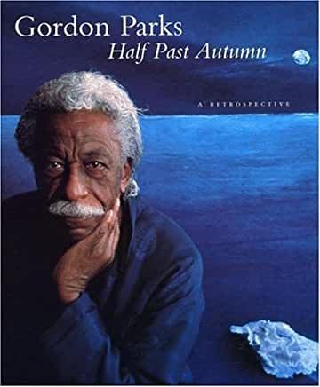 Gordon Parks, Half Past Autumn: A Retrospective