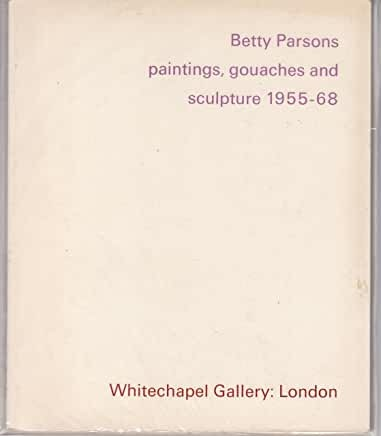 Betty Parsons , Paintings, Gouaches and Sculpture, 1955-68