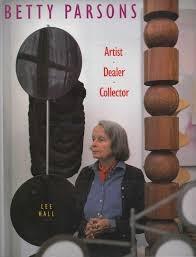 Betty Parsons, Artist, Dealer, Collector