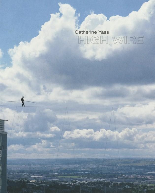 Catherine Yass, HIGH WIRE