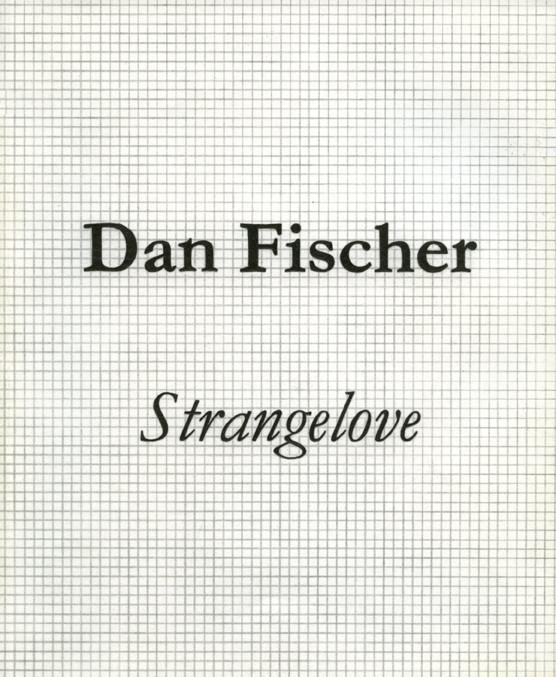Dan Fischer, Strangelove