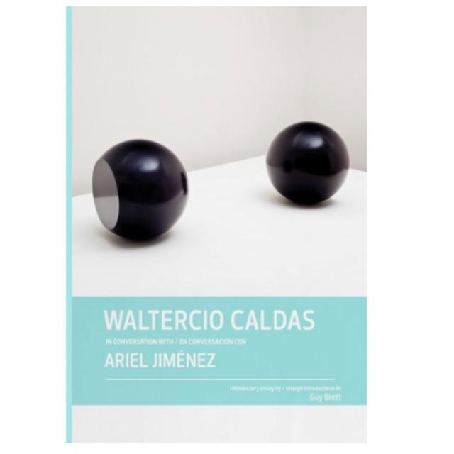Waltercio Caldas in Conversation with Ariel Jiménez Waltercio Caldas