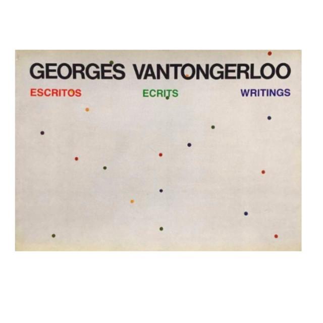 Escritos - Ecrits - Writings Georges Vantongerloo