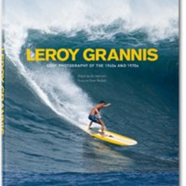 LeRoy Grannis LeRoy Grannis. Surf Photography of the 1960s and 1970s