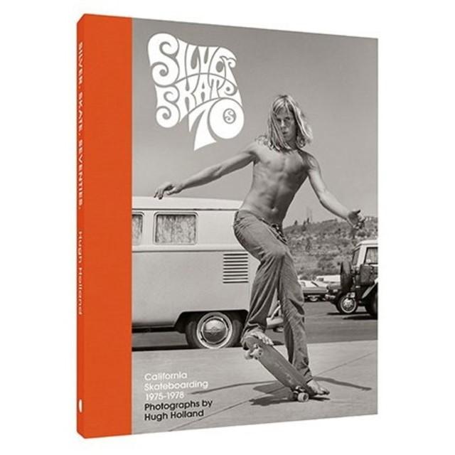 Hugh Holland, Silver. Skate. Seventies. California Skateboarding 1975-1978