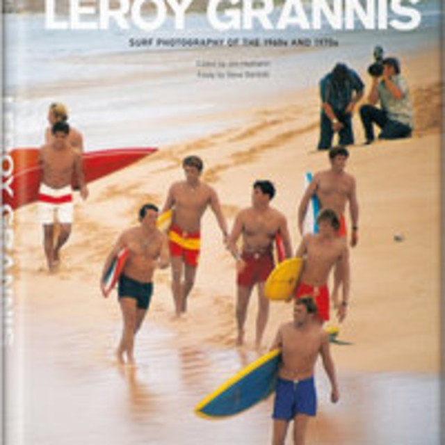 LeRoy Grannis Birth of a Culture: 60s and 70s Surf Photography