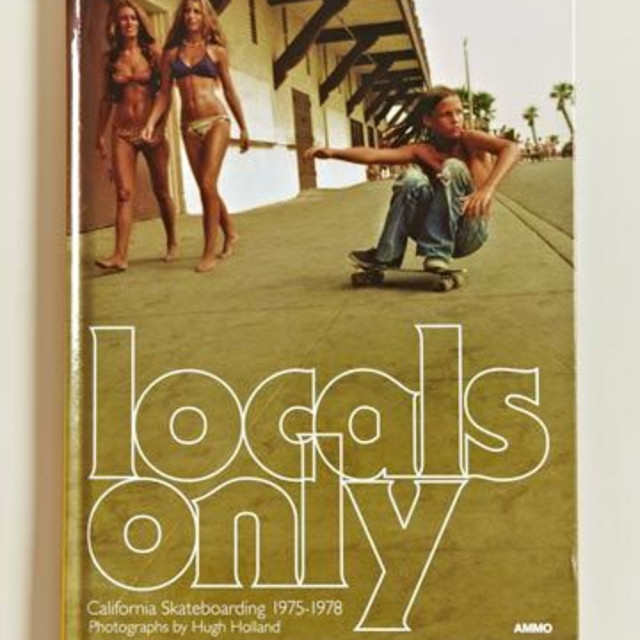 Hugh Holland, Locals Only: California Skateboarding, 1975-1978