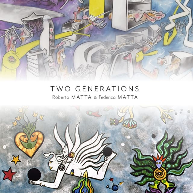 Two Generations: Roberto Matta and Federica Matta. Detail images © 2019 Artist Rights Society (ARS), New York / ADAGP, Paris