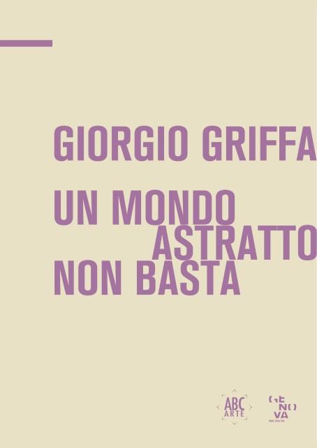 Giorgio Griffa. Un mondo astratto non basta, con intervento critico di Alberto Fiz e intervista dialogo tra Giorgio Griffa e...