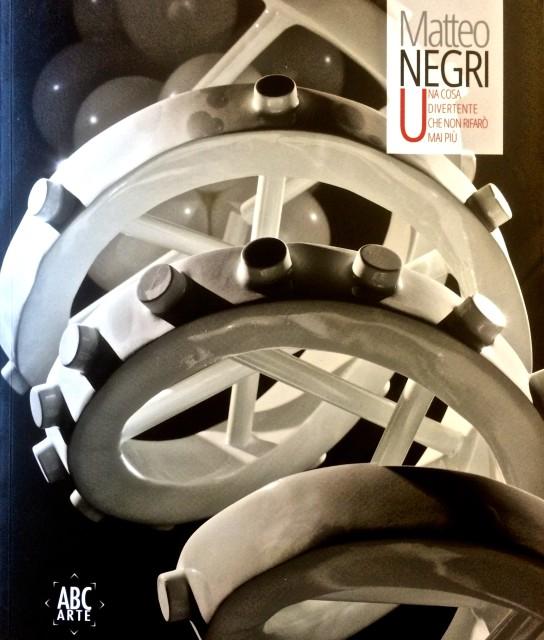 Matteo Negri, Una cosa divertente che non farò mai più, a cura di Milovan Farronato