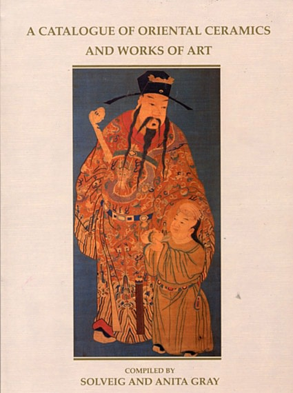 A CATALOGUE OF ORIENTAL CERAMICS AND WORKS OF ART