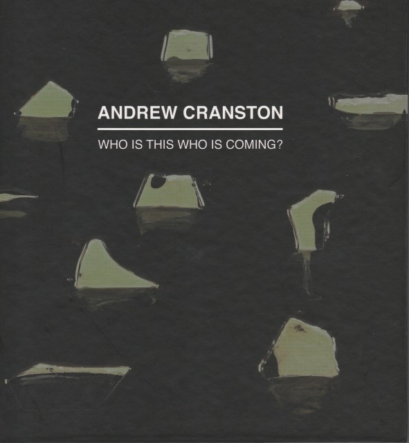 Andrew Cranston - Who is this who is coming?