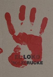 EL Loko HOLZDRUCKE