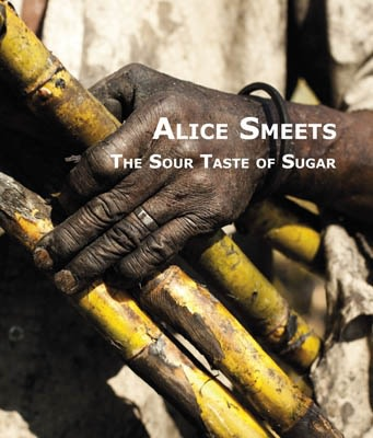 Alice Smeets, THE SOUR TASTE OF SUGAR