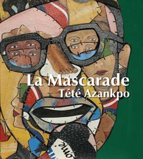 Tété Azankpo, LA MASCARADE