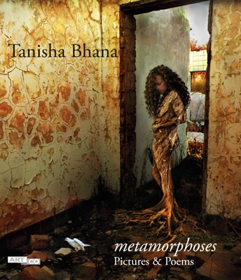 Tanisha Bhana metamorphoses - Pictures & Poems