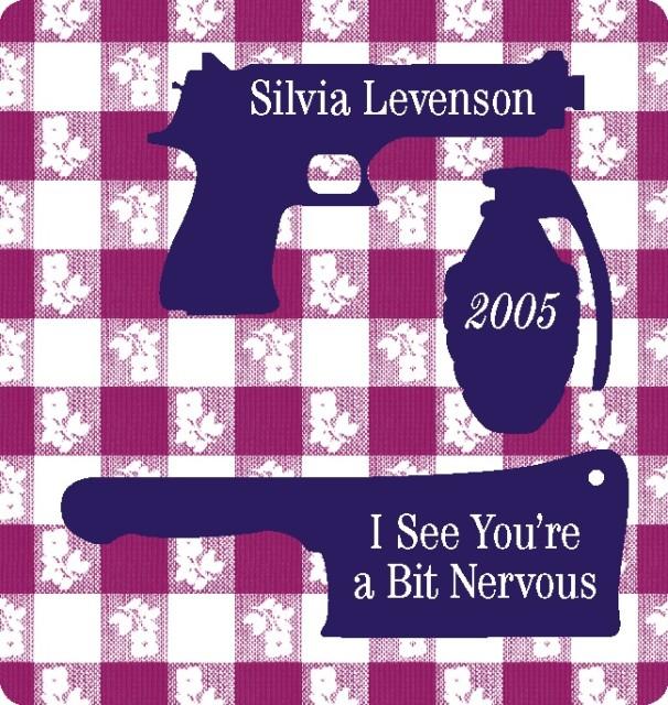 I See You're A Bit Nervous, Silvia Levenson