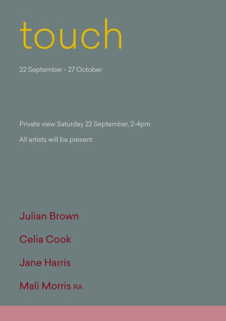 Touch, Julian Brown, Celia Cook, Jane Harris and Mali Morris RA