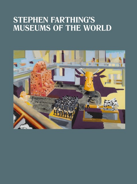 Stephen Farthing's Museums of the World Exhibition Catalogue