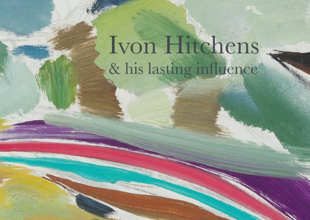 Ivon Hitchens & his lasting influence An exhibition of works by Ivon Hitchens (1893-1979) and some of those he worked alongside and those he influenced.