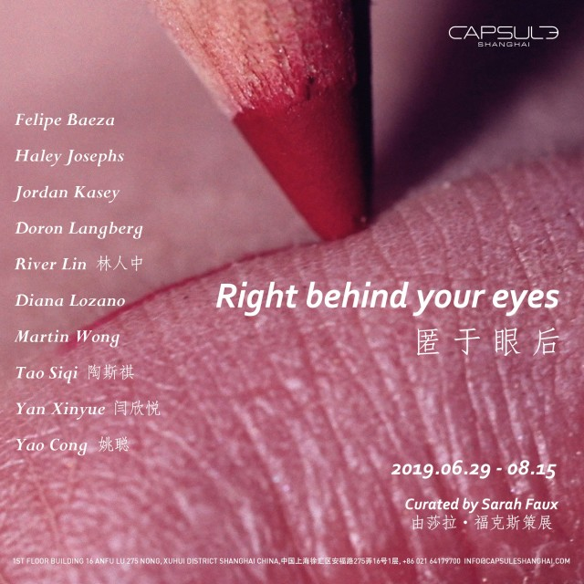 Right behind your eyes, Curated by Sarah Faux