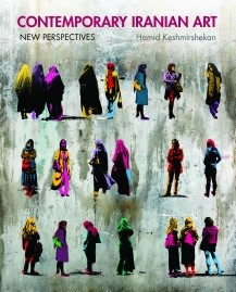 Contemporary Iranian Art, New Perspectives