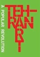 Tehran Art, A Popular Revolution