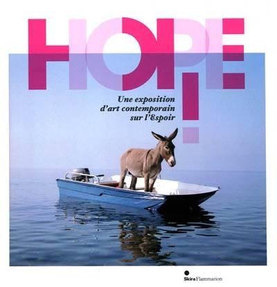 Hope! , Une exposition d'art contemporain sur l'Espoir