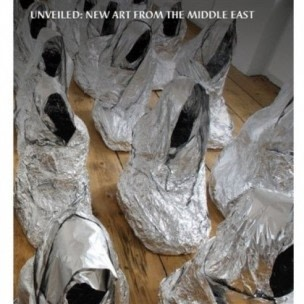 Unveiled, New Art from the Middle East