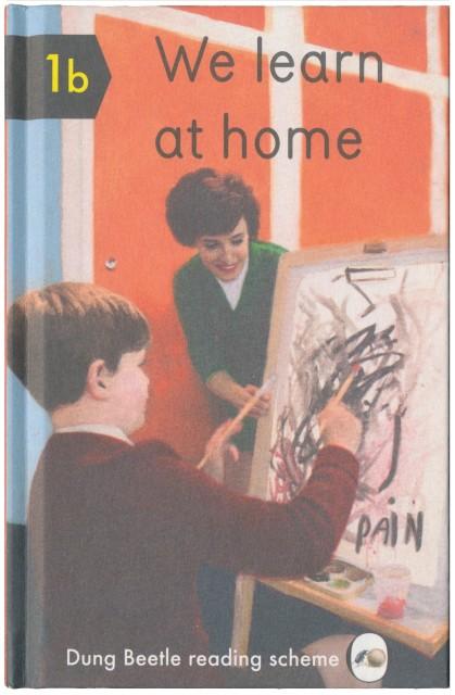 We Learn At Home, Miriam Elia + Ezra Elia / Dung Beetle Ltd