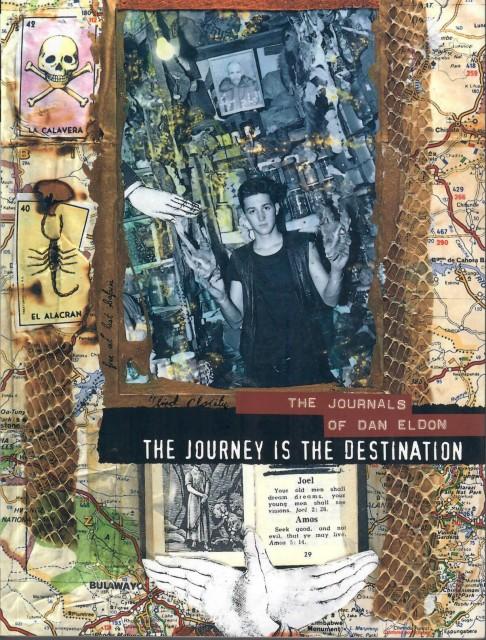 The Journey is the Destination, The Journals of Dan Eldon