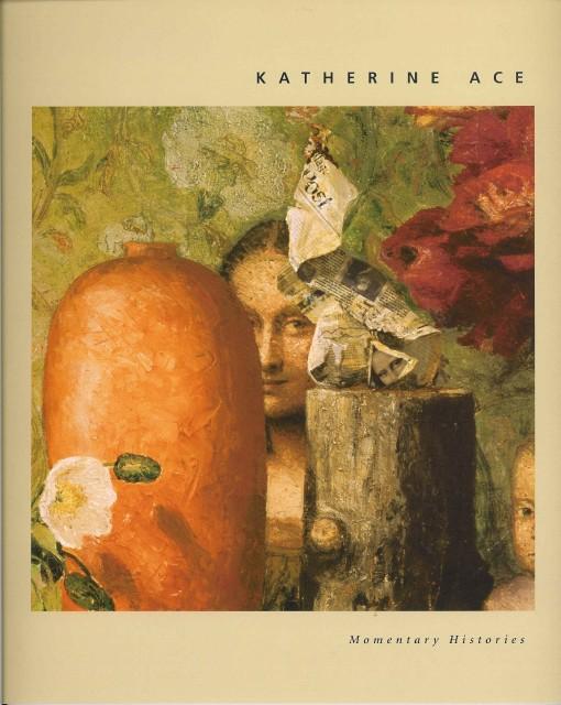 Katherine Ace: Momentary Histories